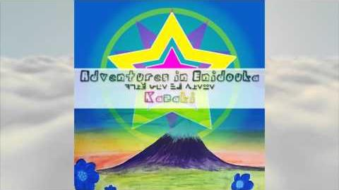 -Original Song- Adventures in Enidouka