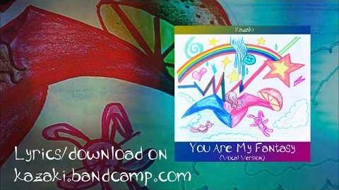 -Original- You Are My Fantasy (Vocal Version)