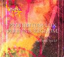 Prohibitum Lux Perennis Regnum.
