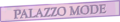 PalazzoModeSign.PNG