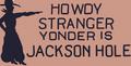 JacksonHoleSign.PNG