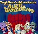 Yogi Bear's Adventures with Alice in Wonderland