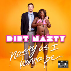 Dirt Nasty <small>feat. Benji Hughes and Ke$ha</small><br />
