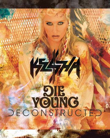 Die Young | Keshapedia | Fandom