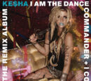 I Am the Dance Commander + I Command You to Dance: The Remix Album (compilation)