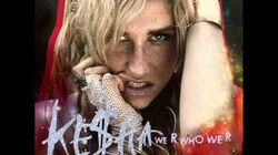 Ke$ha - We R Who We R (audio)