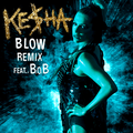 Blow (Remix) (feat. B.o.B.) cover 1