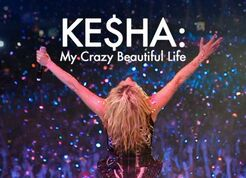 Kesha My Crazy Beautiful Life