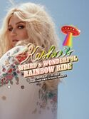 Kesha's Weird & Wonderful Rainbow Ride
