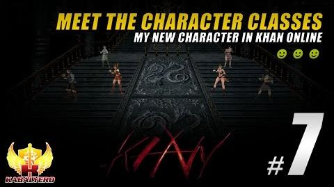 Khan Online Gameplay 7 (Steam Version) ★ Meet The Character Classes & My New Character