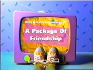 Kids World's Adventures in A Package of Friendship
