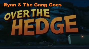Ryan Mitchell & The Gang Goes Over the Hedge