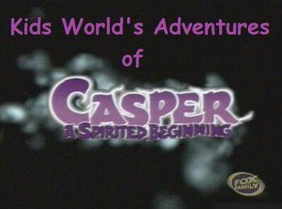 Kids World's Adventures of Casper- A Spirited Beginning