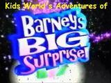 Kids World's Adventures of Barney's Big Surprise