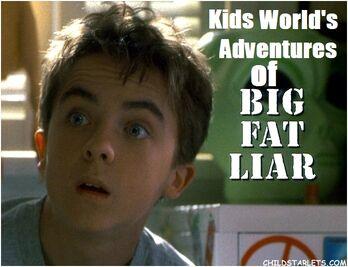 Kids World's Adventures of Big Fat Liar