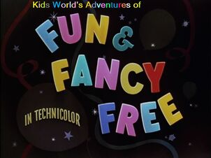 Kids World's Adventures of Fun and Fancy Free