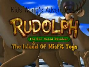 Kids World's Adventures of Rudolph the Red Nosed Reindeer and the Island of Misfit Toys