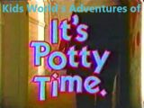 Kids World's Adventures of It's Potty Time!
