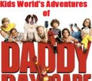 Kids World's Adventures of Daddy Day Care