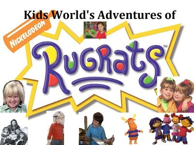 Kids World's Adventures of Rugrats (TV Series)