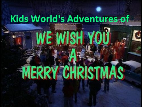 kids worlds adventures of kidsongs we wish you a merry christmas kids worlds adventures wiki fandom powered by wikia - Kidsongs We Wish You A Merry Christmas
