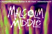 Chipmunks Tunes Babies & All-Stars' Adventures of Malcolm In The Middle (TV Series)