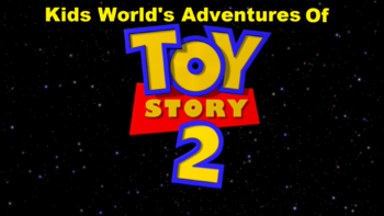Kids World's Adventures Of Toy Story 2