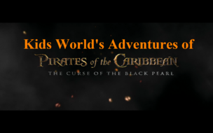 Kids World's Adventures of Pirates of the Caribbean The Curse of the Black Pearl