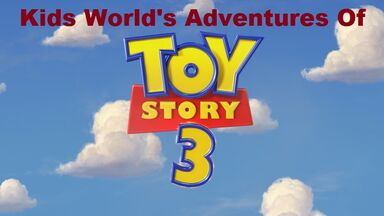 Kids World's Adventures Of Toy Story 3