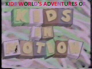 Kids World's Adventures Of Kids In Motion