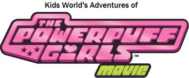 Kids World's Adventures of The Powerpuff Girls Movie