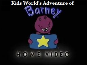 Kids World's Adventures of Barney Home Video