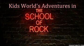 Kids World's Adventures in School of Rock