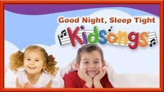 Kidsongs- Good Night, Sleep Tight