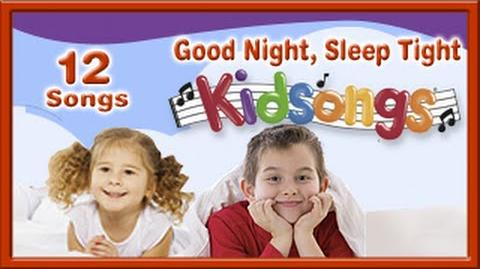 Good Night Sleep Tight (lullabies for babies & kids ) by Kidsongs Best Nursery Rhymes