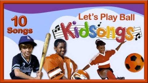 Let's Play Ball Kidsongs Best Songs for Kids