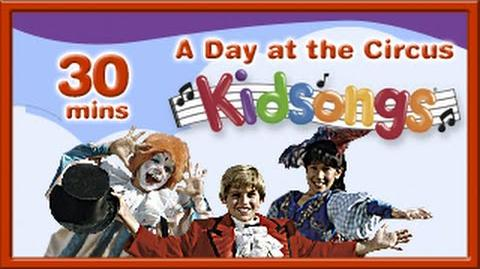 A Day at the Circus Kidsongs Top Kid Songs