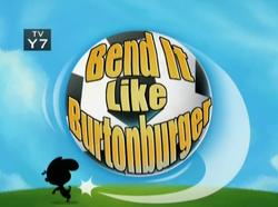 24-2 - Bend It Like Burtonburger