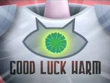 Good Luck Harm