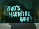 Who's Haunting Who?