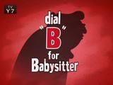 """Dial """"B"""" For Babysitter"""