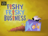 Fishy Frisky Business