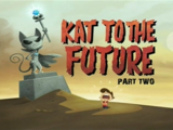 Kat to the Future Part 2
