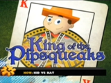 King of the Pipsqueaks