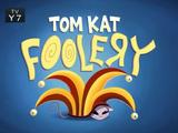 Tom-Kat Foolery