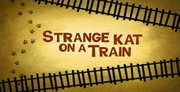 44-2 - Strange Kat On A Train