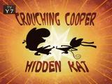 Crouching Cooper, Hidden Kat