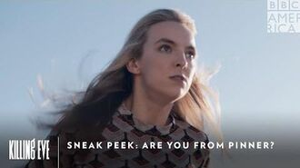 Sneak Peek Are You From Pinner? Killing Eve Sundays at 9pm BBC America & AMC