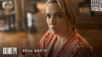 Still Got It Killing Eve Sunday, May 3 at 9pm BBC America & AMC