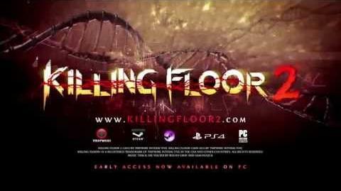 Killing Floor 2 Early Access Launch Trailer